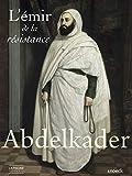 Abdelkader - L'émir de la résistance