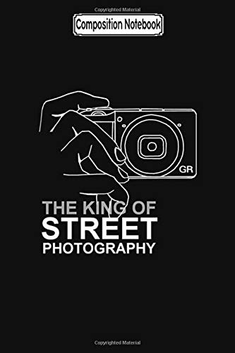 Composition Notebook: Ricoh Gr3 King of Street Photography Photography Notebook Journal Notebook Blank Lined Ruled 6x9 100 Pages