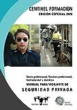 Manual para vigilante de seguridad privada: Socio profesional, Técnico profesional, Instrumental y Jurídica