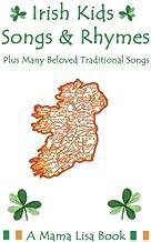 Irish Kids Songs and Rhymes: A Mama Lisa Book