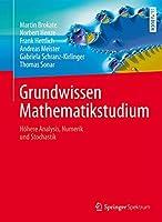 Grundwissen Mathematikstudium: Hoehere Analysis, Numerik und Stochastik