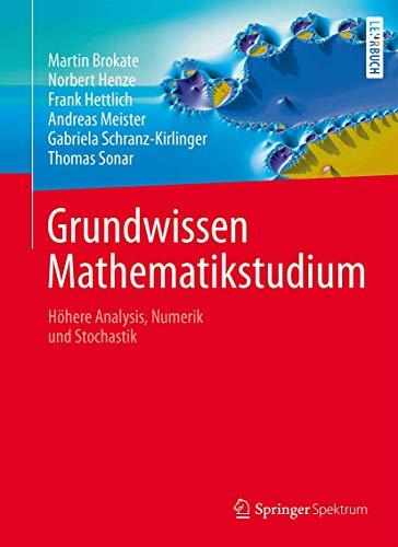 Grundwissen Mathematikstudium: Höhere Analysis, Numerik und Stochastik