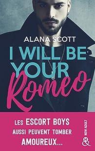 I will be your romeo par Scott