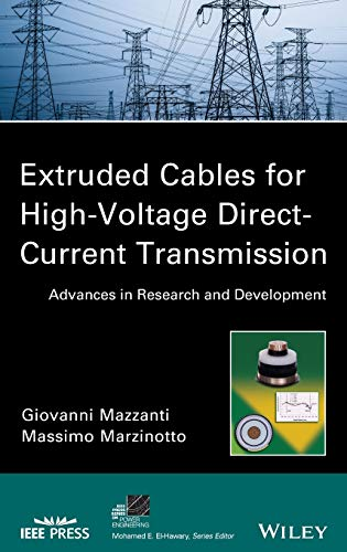 Extruded Cables for High-Voltage Direct-Current Transmission: Advances in Research and Development (IEEE Press Series on Power Engineering, Band 32)