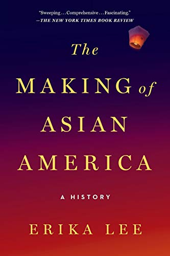 Compare Textbook Prices for The Making of Asian America: A History Reprint Edition ISBN 9781476739410 by Lee, Erika