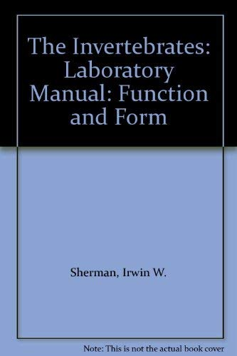 The Invertebrates: Laboratory Manual: Function and Form