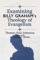 Examining Billy Graham's Theology of Evangelism