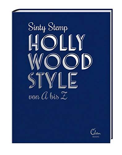 Hollywood Style von A bis Z: Filmikonen über Mode, Glanz und Glamour