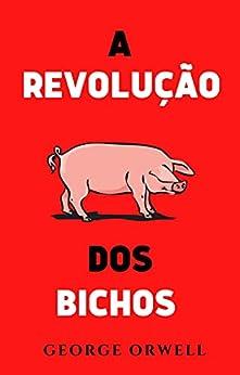 A Revolução dos Bichos por [George Orwell, Filipe Lima de Silva]
