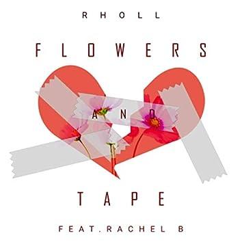 Flowers & Tape (feat. Rachel B)