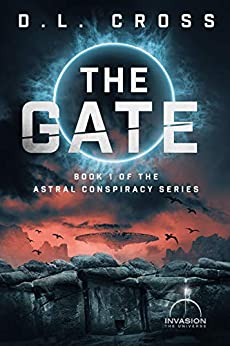 The Gate: An Invasion Universe Novel (Astral Conspiracy Book 1) by [D.L. Cross]