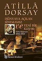 Dünyaya Acilan Sinemamiz ve Yeni Bir Kusak - Türk Sinemasi 2010-2020