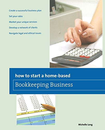Compare Textbook Prices for How to Start a Home-based Bookkeeping Business Home-Based Business Series First Edition ISBN 9780762761265 by Long, Michelle