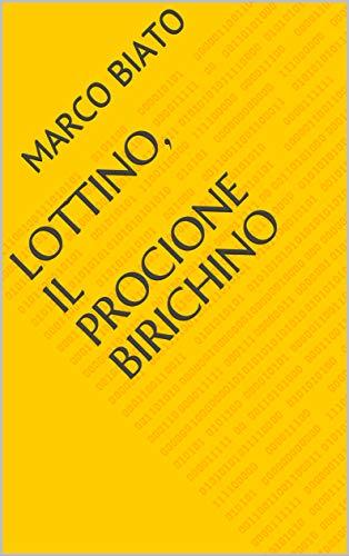 Lottino, il procione birichino (Italian Edition)