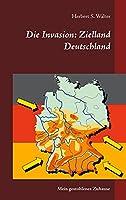 Die Invasion: Zielland Deutschland: Mein gestohlenes Zuhause
