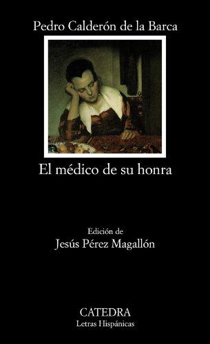 El médico de su honra (Letras Hispánicas)