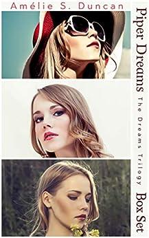 Piper Dreams Trilogy: The Complete Series: Part One, Part Two, and Part Three (The Dreams Trilogy) by [Amélie S. Duncan]