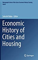 Economic History of Cities and Housing (Monograph Series of the Socio-Economic History Society, Japan)