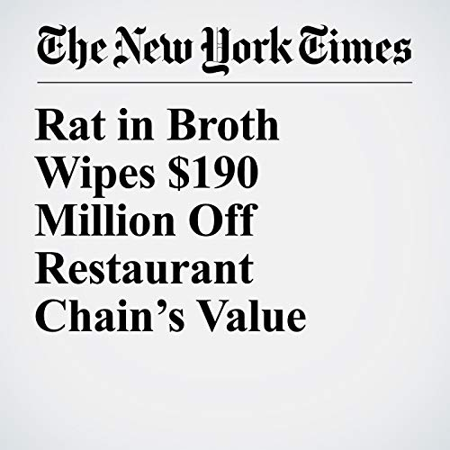 Rat in Broth Wipes $190 Million Off Restaurant Chain's Value copertina