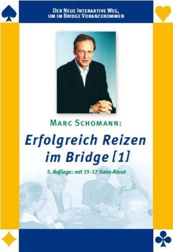 Marc Schomann: Erfolgreich Reizen im Bridge (1) - 5. Auflage