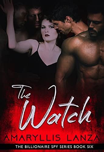 The Watch (Billionaire Spy Book 6)