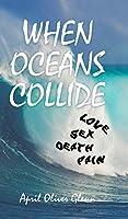 When Oceans Collide