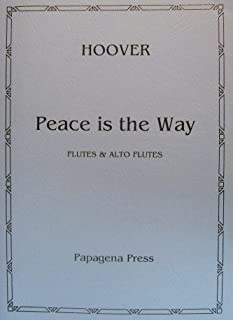 Katherine Hoover - Peace Is The Way - Flute Choir Sheet Music