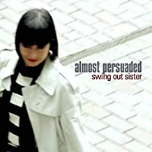 Best swing out sister almost persuaded songs Reviews