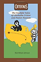 Critter taleS: The Faithful Tales of Chisholm Critter and Putter Possum