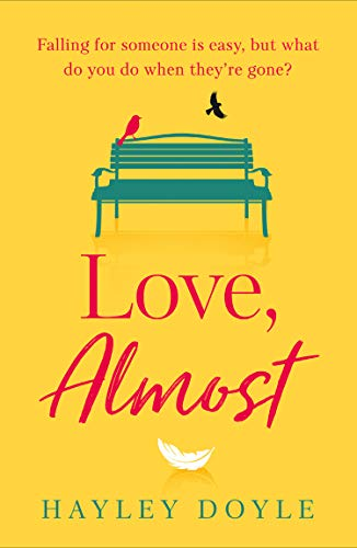 Love, Almost: an uplifting, emotional romance for fans of Jojo Moyes by [Hayley Doyle]