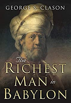 The Richest Man in Babylon: Original 1926 Edition by [George S. Clason, Charles Conrad]