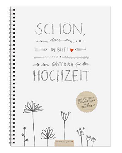 Hochzeitsgästebuch SCHÖN, DASS DU DA BIST - mit Fragen & zum Malen, weiß mit Blumen,...
