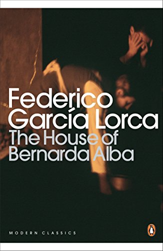The House of Bernarda Alba and Other Plays (Penguin Modern Classics)
