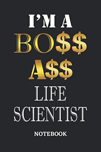 I'm A Boss Ass Life Scientist Notebook: 6x9 inches - 110 graph paper, quad ruled, squared, grid paper pages • Greatest Passionate working Job Journal • Gift, Present Idea