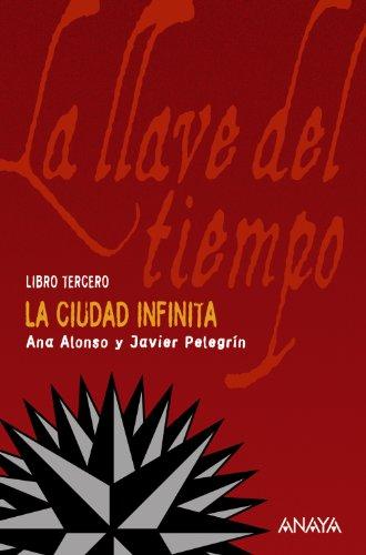 La Ciudad Infinita: La llave del tiempo, III (Literatura Juvenil (A Partir De 12 Años) - La Llave Del Tiempo)