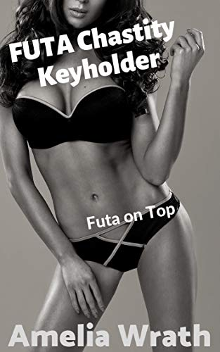 FUTA Chastity Keyholder: Futa on Top (English Edition)