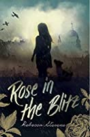 Rose in the Blitz