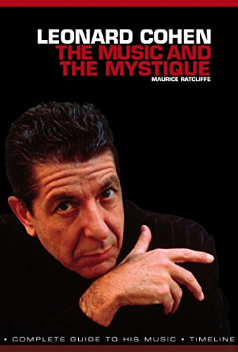 Leonard Cohen: The Music and The Mystique (English Edition)