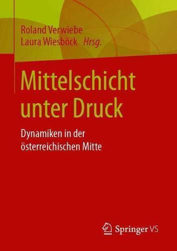 Mittelschicht unter Druck: Dynamiken in der österreichischen Mitte (German Edition)
