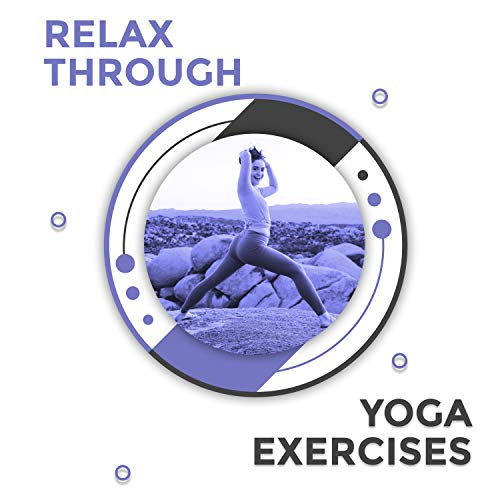Relax Through Yoga Exercises: New Age Music 2019 for Deep Meditation