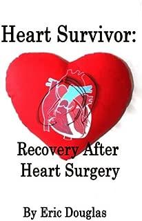 Heart Survivor: Recovery After Heart Surgery