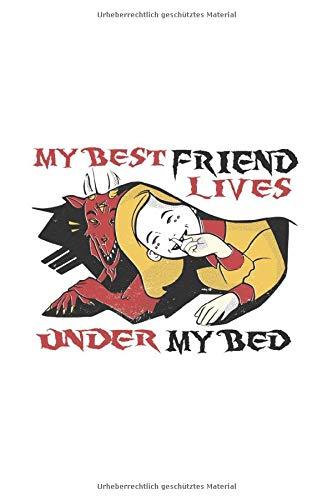 MY BEST FRIEND LIVES UNDER MY BED: Punktraster Notizbuch - 120 Seiten - Für Familie, Freunde, Kollegen - Geburtstagsgeschenk - Originelle Geschenk-Idee - Weihnachtsgeschenk (German Edition)