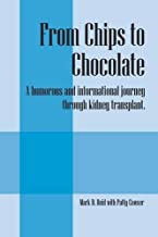 From Chips to Chocolate: A humorous and informational journey through kidney transplant.