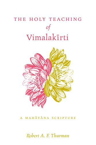 The Holy Teaching of Vimalakirti: A Mahayana Scripture