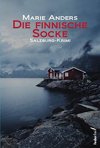 Die finnische Socke: Salzburg Krimi (Inspektor Neuner Salzburg Krimis 2)