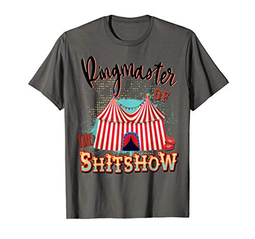 Ringmaster of the Shitshow Shirt - Welcome to the Shitshow T-Shirt