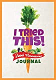 I Tried This! Food Adventure Journal: Food Tasting Log Book for Picky Kids, Engaging Rating Form to Make Trying New Foods an Adventure