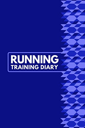 Running Training Diary: Personal Running Tracker Logbook, Runners Training Log Track Weight, Calories, Route, Weather, Distance, Speed, Weekly Fitness ... 6 x 9 (Fitness & Running Log Book)