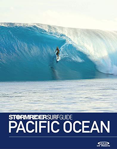 The Stormrider Surf Guide Pacific Ocean: Surfing in New Zealand, Hawaii, PNG, Solomon islands, Micronesia, Vanuatu, Fiji, Tahiti, Moorea, Samoa, Tonga, ... Nui and more (Stormrider Surfing Guides)
