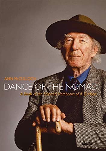 Dance of the Nomad: A Study of the Selected Notebooks of A.D.Hope